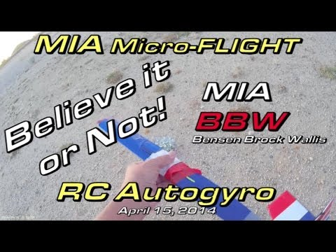RC Autogyro - Believe it or Not! - MIA BBW April 15, 2014