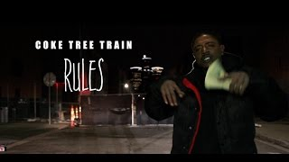 """Coke Tree Train """"Rules"""" (Official Video)"""