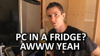 getlinkyoutube.com-PC Build in a Fridge - Does it Work??