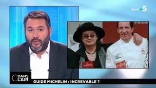Guide Michelin : increvable ? #cdanslair 10.02.2018