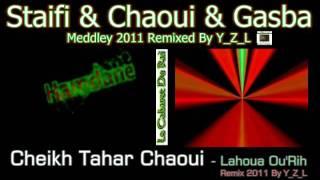 getlinkyoutube.com-Staifi 2011 Cheikh Tahar Chaoui - Lahoua Ou'Rih Remix By Y_Z_L