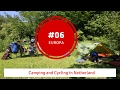 #06 EUROPA · Cycling and Camping in Netherland