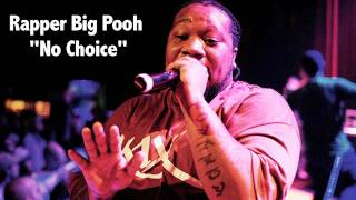 Rapper Big Pooh - No Choice