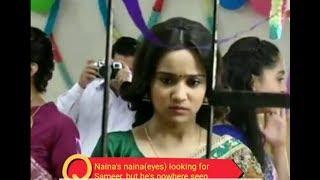 Sameer is missing | Naina is searching | Will Sameer comes to farewell | Ye Un Dino Ki Bat Hai