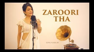 Zaroori Tha - Sonu Kakkar  | Rahat Fateh Ali Khan width=