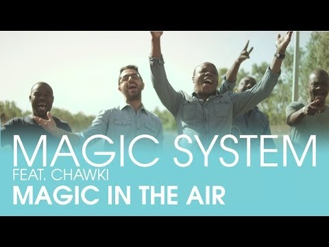 MAGIC SYSTEM - Magic In The Air Feat. Chawki (AFRICAX5)