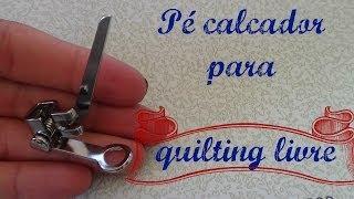 getlinkyoutube.com-Calcador para quilting livre