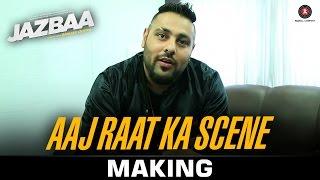 getlinkyoutube.com-Aaj Raat Ka Scene Making - Jazbaa | Badshah & Shraddha Pandit | Diksha Kaushal