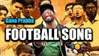 Chennai gana   Prabha - FOOTBALL SONG   2017   MUSIC VIDEO width=