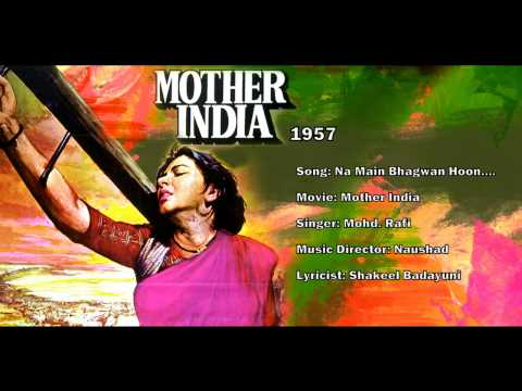 Na Main Bhagwaan Hoon - Mother India 1957 - Music By Naushad - Mohammed Rafi