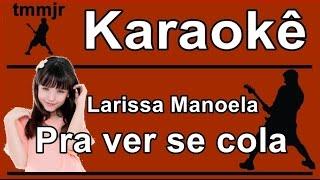 getlinkyoutube.com-Larissa Manoela Pra ver se cola Karaoke (Cúmplices de um Resgate)