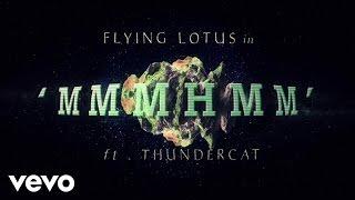 getlinkyoutube.com-Flying Lotus - MmmHmm ft. Thundercat