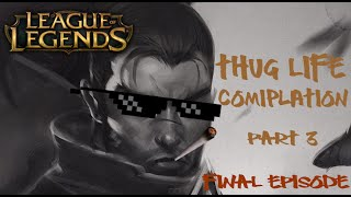 getlinkyoutube.com-League of Legends | Thug Life Compilation | Part 3 | FINAL