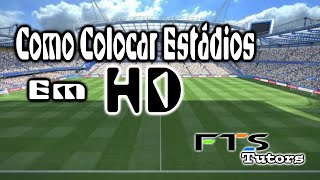 #FTS15  Como Colocar Estádios Em HD