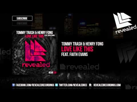 Voir la vidéo : Tommy Trash & Henry Fong feat. Faith Evans - Love Like This