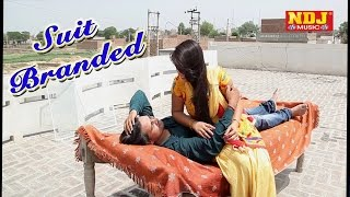 getlinkyoutube.com-Suit Branded // Most Popular Haryanvi Song // Satbir Matana // Full HD Video // NDJ Music