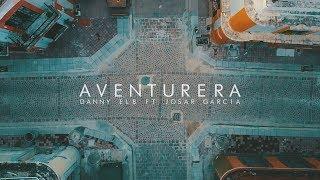 Danny Elb - Aventurera (feat. Josar Garcia)