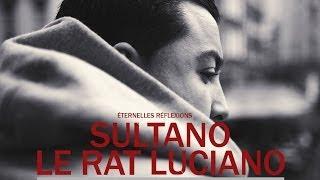 Sultano - Éternelles Réflexions (ft. Le Rat Luciano)