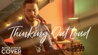 Thinking Out Loud - Ed Sheeran (Boyce Avenue Acoustic Cover)
