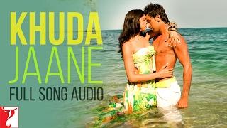 getlinkyoutube.com-Khuda Jaane - Full Song Audio | Bachna Ae Haseeno | KK | Shilpa Rao | Vishal and Shekhar