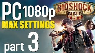 getlinkyoutube.com-BioShock Infinite Walkthrough Part 3 | PC 1080p | Max Settings Gameplay - No Commentary