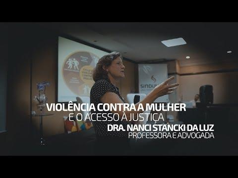Tema: Violência contra a mulher e o Acesso à Justiça, abordado pela Dra. Nanci Stancki da Luz