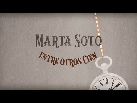 Entre Otros Cien de Marta Soto Letra y Video