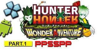 Hunter x hunter: wonder adventure #1 PSP on Android [PPSSPP Emulator]