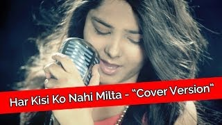 "getlinkyoutube.com-""Har Kisi Ko Nahi Milta"" Cover Song By Shraddha Sharma!!"