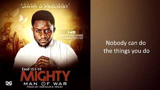 Jimmy D Psalmist - Mighty Man of War (Lyric Video)