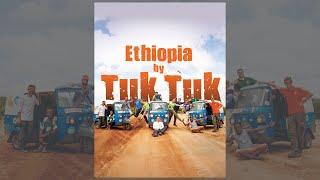 Etiopia in Tuk Tuk - documentario avventura travel camping ethiopian adventure documentary 2017 bbc