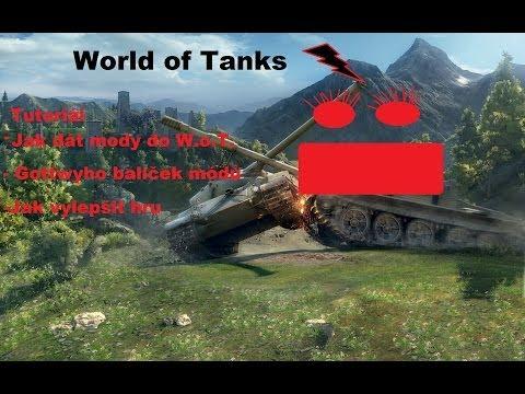 [TUTORIAL] Jak dát mody do World of Tanks Cz
