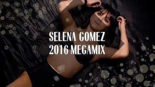 getlinkyoutube.com-Selena Gomez Megamix [2016]