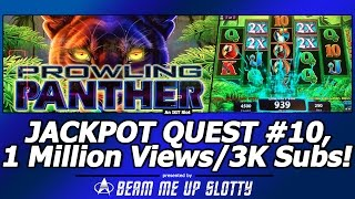 getlinkyoutube.com-Jackpot Quest #10 - One Million+ Channel Views and 3,000+ Subs, Prowling Panther Slot by IGT