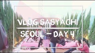 getlinkyoutube.com-SASYACHI'S VLOG - SEOUL DAY 4