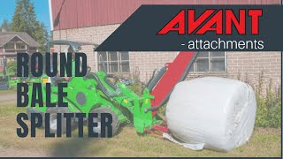 Round Bale Splitter, Avant 300-700 Series attachment