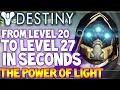 Destiny: Level 20 to 27 in 10 Seconds - The Power Of Light Levels In Destiny