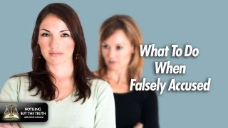 What To Do When Falsely Accused