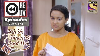 Weekly Reliv - Yeh Un Dinon Ki Baat Hai - 30th April to 4th May 2018 - Episode 170 to 174