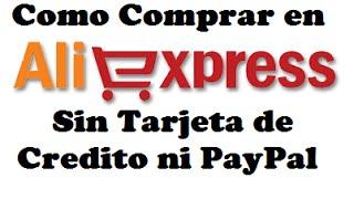 getlinkyoutube.com-Como Comprar en AliExpress sin Tarjeta de Credito ni PayPal