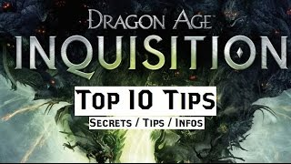 Dragon Age Inquisition Top 10 Tips / Secrets / Helpfull Infos