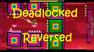 getlinkyoutube.com-DEADLOCKED REVERSED - 2.0 Geometry Dash