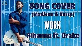 "getlinkyoutube.com-Acoustic Cover ""Work"" Rihanna ft  Drake by Madison Marigold & Kerry ""2 Smooth"" Marshall"