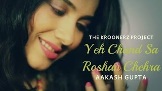 getlinkyoutube.com-Yeh Chand Sa Roshan Chehra - The Kroonerz Project | Ft. Aakash Gupta