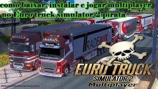getlinkyoutube.com-como instalar e jogar multiplayer no euro truck simulator 2 pirata (v1.9.24.1s)
