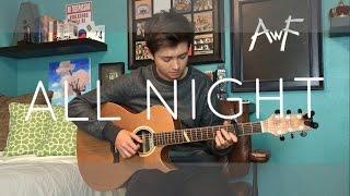 getlinkyoutube.com-The Vamps/Matoma - All Night - Cover (Fingerstyle Guitar)