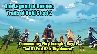 "getlinkyoutube.com-「Trails of Cold Steel 2」 Playthrough Day 11 ~ ""Act 02 Part 03b [Nightmare]"" (TTV)"