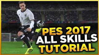 PES 2017 ALL SKILLS & TRICKS TUTORIAL + NEW SKILL MOVES / LISTED & UNLISTED / XBOX & PLAYSTATION