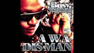 Busy Signal - A Wa Dis Man