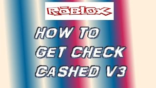 getlinkyoutube.com-ROBLOX - How to Get Check Cashed v3 (Never Patched) [Intro - Version 2]